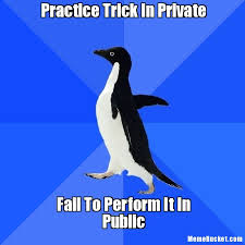 Practice Trick In Private - Create Your Own Meme via Relatably.com
