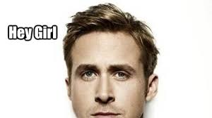 10 Of The Best Ryan Gosling 'Hey Girl' Memes via Relatably.com