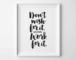 inspirational art new years resolution typography print dont wish for it work for it sport fitness exercise motivational office decor brave business office decorating ideas awesome