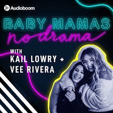 Baby Mamas No Drama with Kail Lowry & Vee Rivera