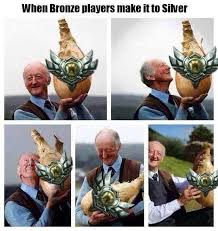 When Bronze players make it to Silver via Relatably.com