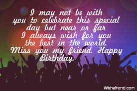 I may not be with you to celebrate this special day but near or ... via Relatably.com