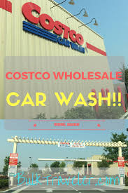 best ideas about costco locations shopping hacks did you know that there are actually 10 costco locations that have a car wash