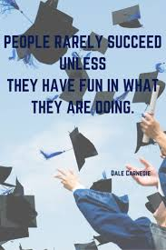 best images about quotes and motivation to be people rarely succeed unless they have fun in what they are doing