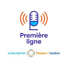 Première Ligne: la série de balados du Réseau-1 Québec