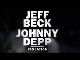 <b>Jeff Beck</b> and Johnny Depp - Isolation [Official Music Video] - YouTube