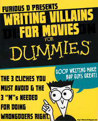 writing for dummies the furious d show the basics the villain the furious d show