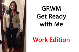 chat grwm first day on the new job work appropriate makeup chat grwm first day on the new job work appropriate makeup