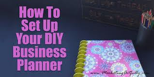 how to set up your diy business planner bussiness planner