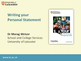 Writing your Personal Statement Dr Morag McIvor School and College
