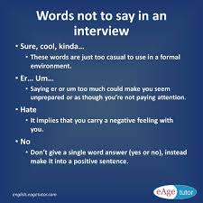 words you must not say in a job interview interview words you must not say in a job interview interview avoidthesewords eagespokenenglish