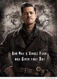Inglorious Basterds: Not a Single Fuck Given by ben - Meme Center via Relatably.com