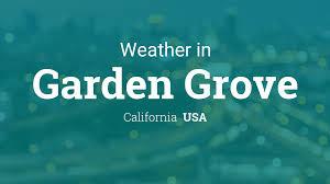Weather for Garden Grove, California, USA