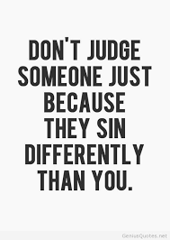 Dont judge someone quote / Genius Quotes on imgfave