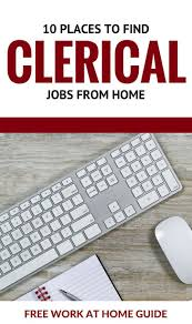 17 best ideas about clerical jobs make money from 10 places to clerical jobs from home work at home guide