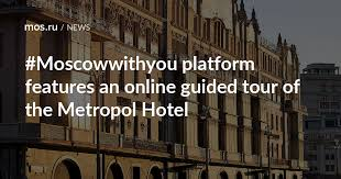 #Moscowwithyou platform features an online guided <b>tour of the</b> ...