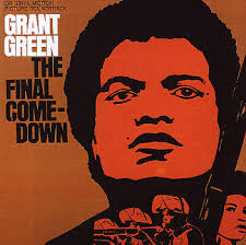 The Final Comedown by Grant Green - green_finalcome