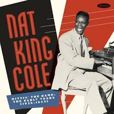 <b>Nat King Cole</b> Hittin' The Ramp: The Early Years (1936-1943 ...