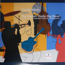 <b>Charlie Watts Meets</b> The Danish Radio Big Band* - Charlie Watts ...