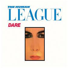 <b>Dare</b>! - Album by The <b>Human League</b> | Spotify