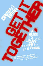 get it together a guide to surviving your quarterlife crisis get it together a guide to surviving your quarterlife crisis amazon co uk damian barr 9780340829035 books