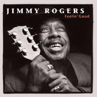 <b>Jimmy Rogers</b> - <b>Feelin</b>' Good (Vinyl LP) - Amoeba Music