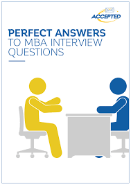 perfect answers to mba interview questions columbia cornell johnson cornell queen s duke fuqua global george washington university northwestern kellogg mit sloan emba nyu stern stanford