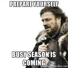 Prepare yourself busy season is coming - Prepare yourself | Meme ... via Relatably.com