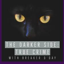 The Darker Side: True Crime