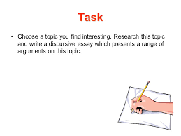 topics for discursive essays task choose a topic you find interesting  task choose a