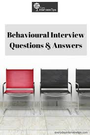 best ideas about interview questions and answers behavioural interview questions and answers everydayinterviewtips com questions