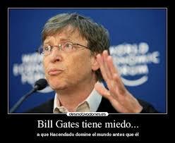 Carteles y Desmotivaciones de bill gates hacendado. carteles miedo bill gates hacendado desmotivaciones - BillGatesMiedoaLINUX