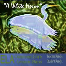 a white heron summary analysis and lesson plans ela common a white heron summary analysis and lesson plans