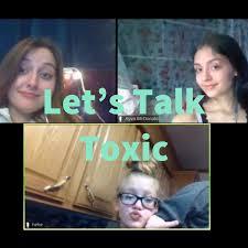 Let's Talk Toxic