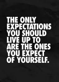 High Expectations Quotes on Pinterest | Achievement Quotes, Spouse ... via Relatably.com
