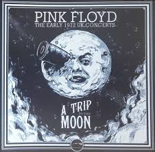 <b>Pink Floyd - A</b> Trip To The Moon: The Early 1972 UK Concerts (2019 ...