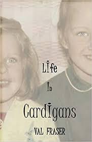 <b>Life</b> in <b>Cardigans</b>: Amazon.co.uk: Fraser, Val: 9780993574900: Books