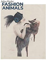<b>Fashion Animals</b>: Amazon.co.uk: Joshua Katcher: 9781940184463 ...
