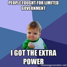People Fought for Limited Government I Got the Extra Power ... via Relatably.com