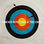 Love at the Core album by Run Kid Run