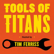 Tools of Titans: The Tactics, Routines, and Habits of World-Class Performers