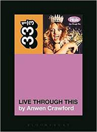 Amazon.com: <b>Hole's Live Through</b> This (33 1/3) (9781623563776 ...
