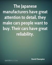 david champion quotes quotehd the ese manufacturers have great attention to detail they make cars people want to buy