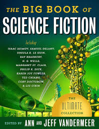 jeff vandermeer explains what it s like to edit the big book of as an essay from jeff vandermeer describing the surprising and fascinating process of collecting these brilliant sci fi stories from around the world