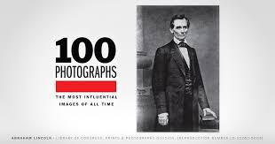 Abraham Lincoln | 100 Photographs | The Most Influential Images of ...