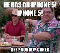 he has an iphone 5! Iphone 5! See? nobody cares - we got dodgson ... via Relatably.com