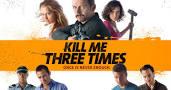 Kill Me Three Times – Omoară-mă de trei ori (2014)