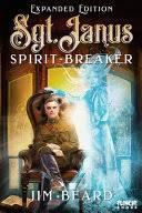 Sgt. Janus <b>Spirit</b>-<b>Breaker</b> - Jim Beard - Google Books