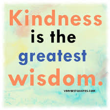 Kindness is the greatest wisdom....kindness picture Quote of the ... via Relatably.com
