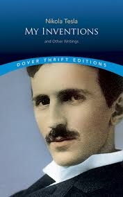 my inventions and other writings dover thrift editions nikola my inventions and other writings dover thrift editions nikola tesla 9780486807218 com books
